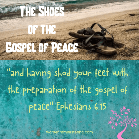 The Shoes of the Gospel of Peace - Women Ministering