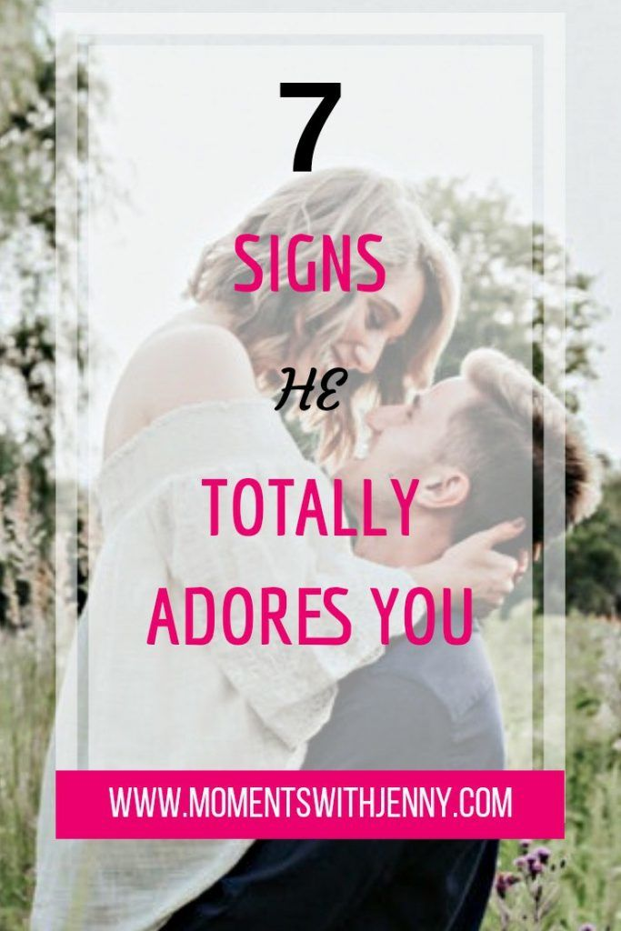 Signs he adores you
