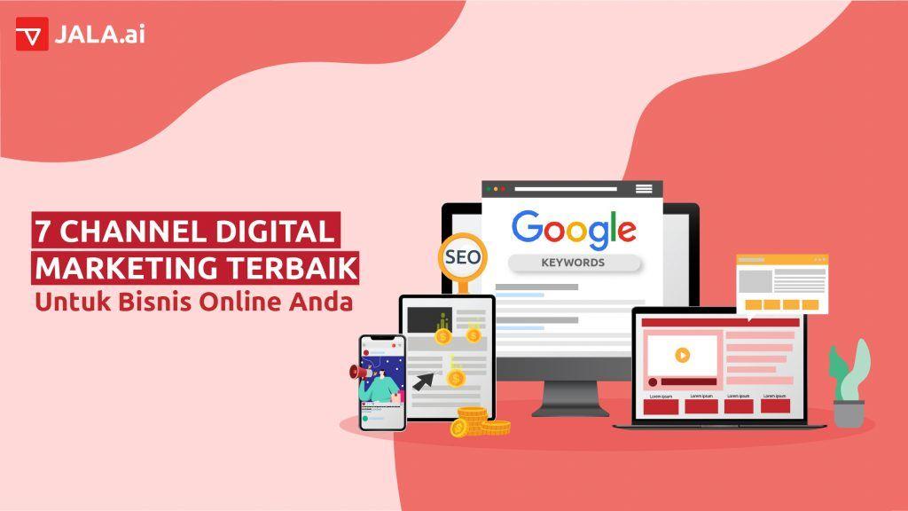 7 Channel Digital Marketing Terbaik Untuk Bisnis Online Anda Blog