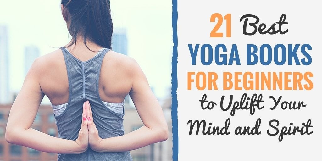 21 Best Yoga Books For Beginners To Uplift Your Mind And Spirit