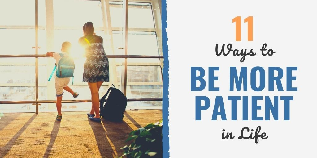 how to be patient with friends | how to be patient in love | how to be patient with kids