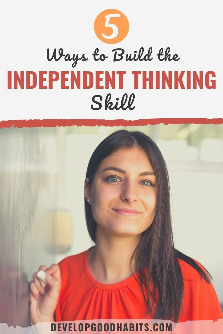 5 Ways to Build the Independent Thinking Skill