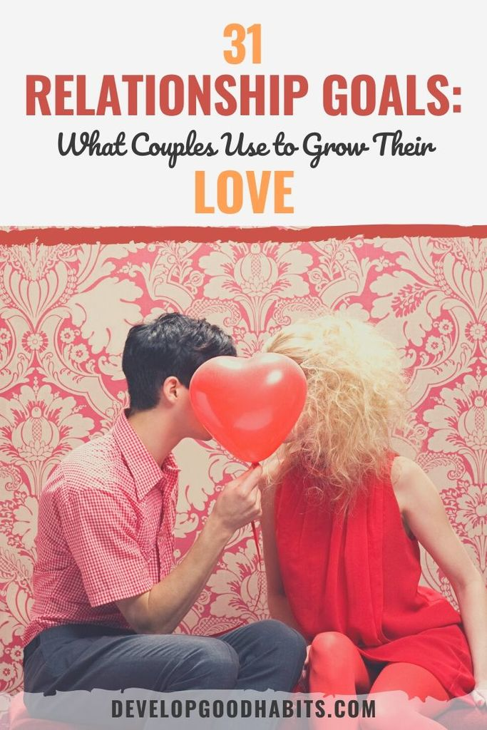 31 Relationship Goals What Couples Use To Grow Their Love