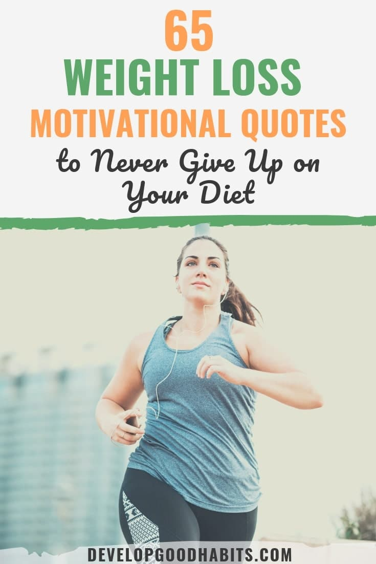 65 Weight Loss Motivation Quotes To Burn That Fat
