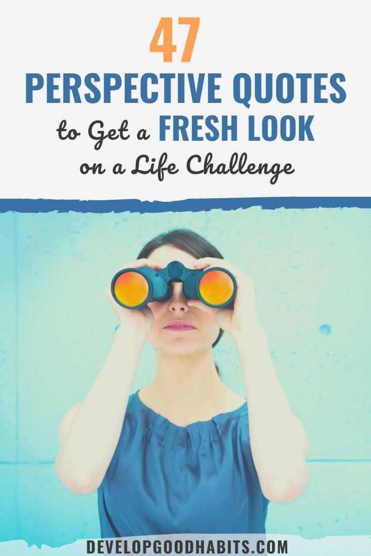 47 Perspective Quotes to Get a Fresh Look on a Life Challenge