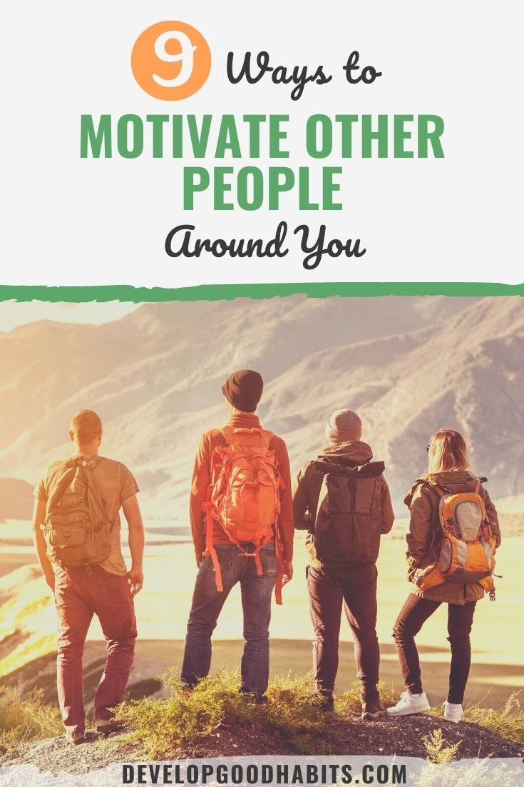 9 Ways to Motivate the Other People Around You