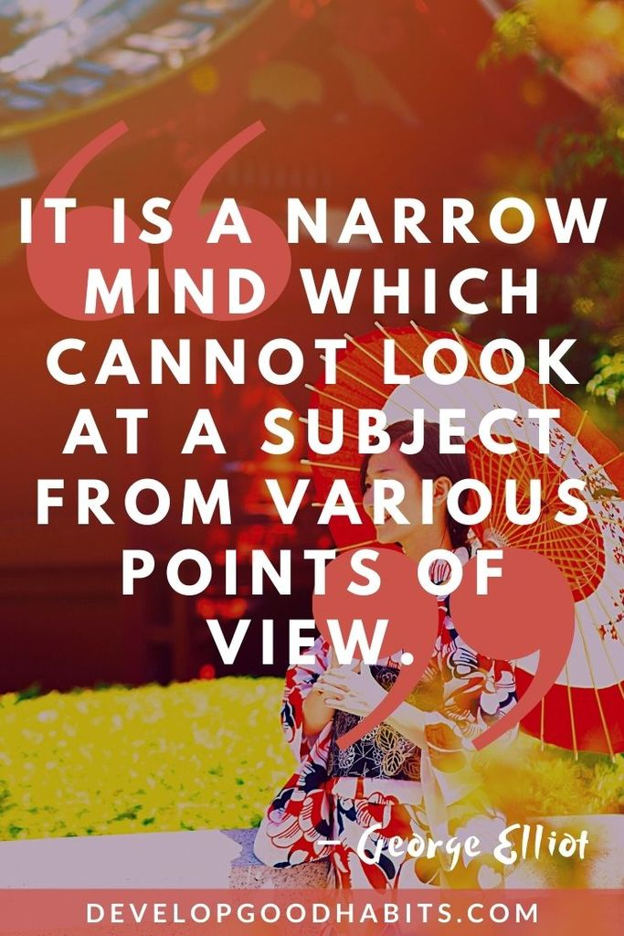 """""""It is a narrow mind which cannot look at a subject from various points of view."""" – George Elliot - DONE   truth and perspective quotes   quotes about perspective and reality"""