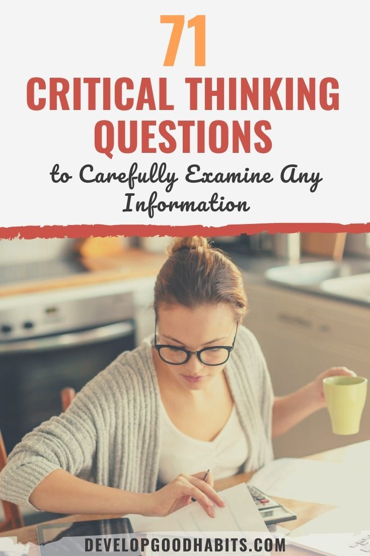 71 Critical Thinking Questions to Carefully Examine Any Information