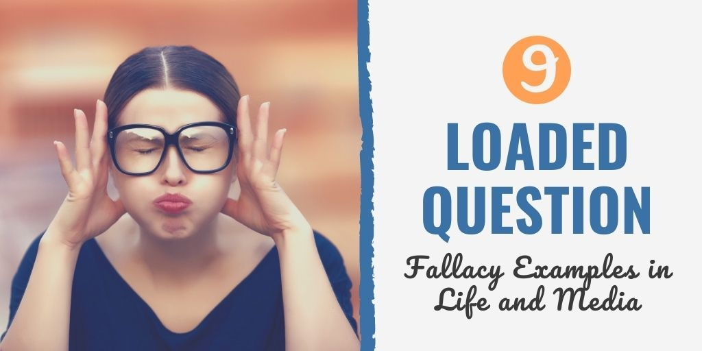loaded question examples in media | loaded question examples in politics | loaded question meaning