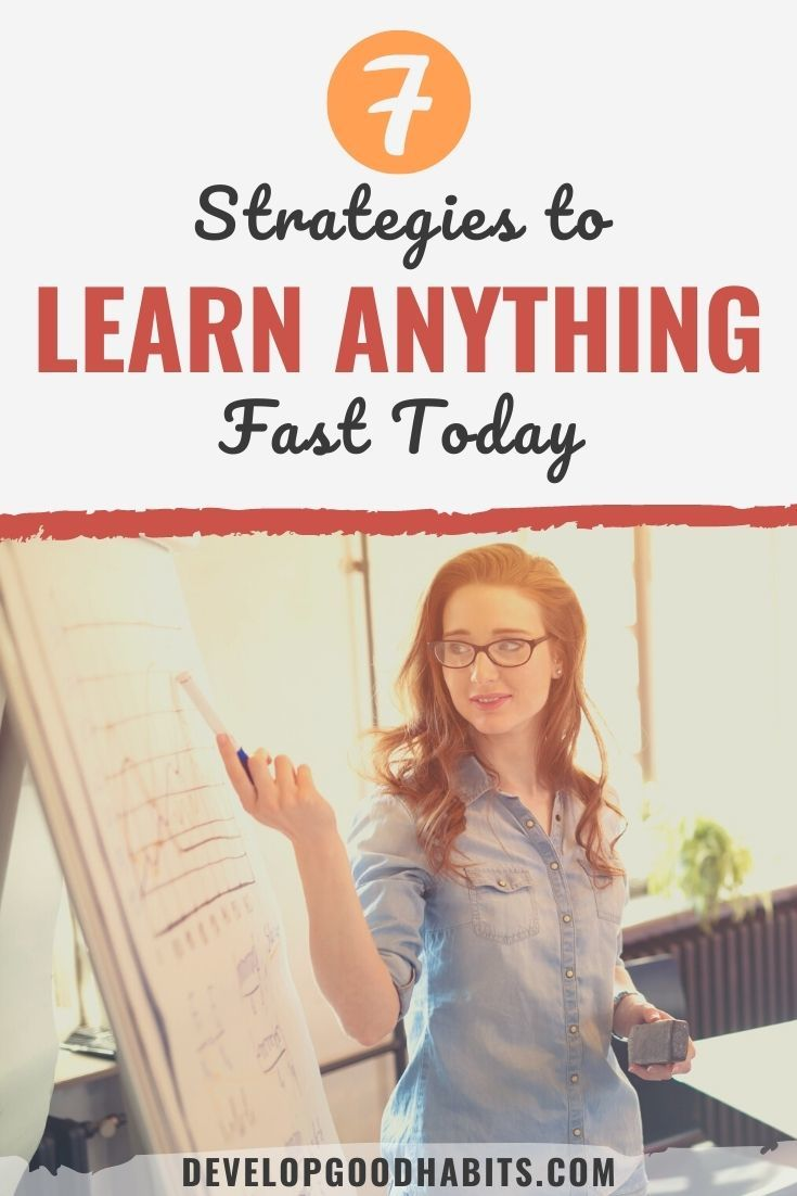 7 Strategies to Learn Anything Fast Today
